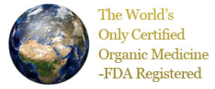 The Worlds Only Certified Organic Medicine - FDA Registered